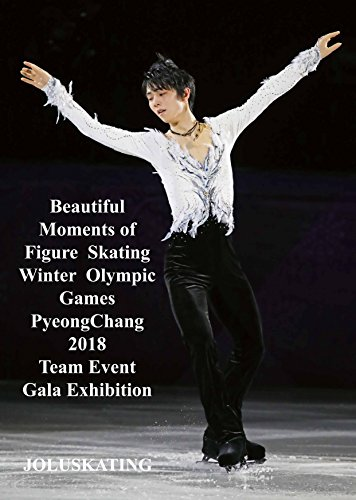 Winter Olympic Games Pyongchang 2018 Exhibition Gala and Team Event